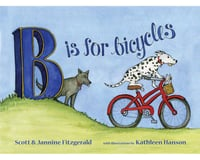 Buddy Pegs Llc B is for Bicycles (Children's Alphabet Book)